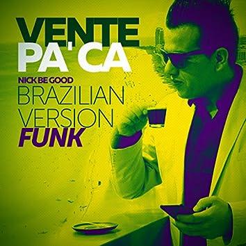 Vente Pa Ca (Brazilian Funk Version) - Single