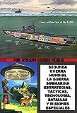 Segunda Guerra Mundial: la guerra submarina estrategias, tácticas, tecnología, batallas y misiones especiales