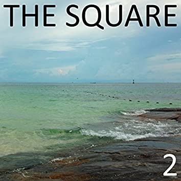 The Square, Vol. 2
