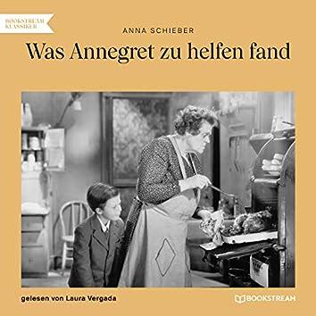 Was Annegret zu helfen fand (Ungekürzt)