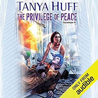 The Privilege of Peace     Peacekeeper, Book 3              By:                                                                                                                                 Tanya Huff                               Narrated by:                                                                                                                                 Marguerite Gavin                      Length: 12 hrs and 13 mins     113 ratings     Overall 4.7