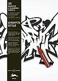 Graffiti Style (Marker Colouring Sheets Book): 16 Marker Colouring Sheets