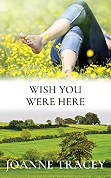 Wish You Were Here by [Joanne Tracey]