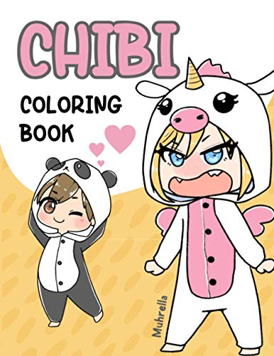 Chibi Coloring Book: Color Adorable Chibi Characters in Onesies and other Costumes - For Girls, Boys and Adult Chibi Lovers