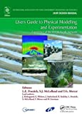 Users Guide to Physical Modelling and Experimentation: Experience of the HYDRALAB Network (Iahr Design Manual) - L. E. Frostick