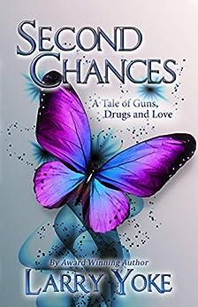 Second Chances by [Larry Yoke, Darkmantle Designs]