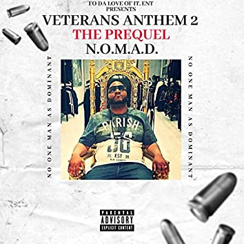 Veterans Anthem 2 the Prequel