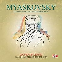 Myaskovsky: Symphony No 21 in F-Sharp Minor Op 51