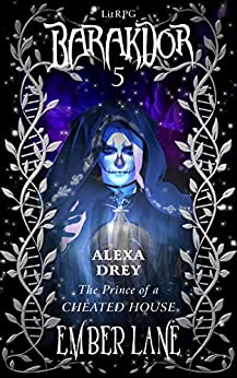 Alexa Drey: The Prince Of A Cheated House (Barakdor Book 5) by [Ember Lane]
