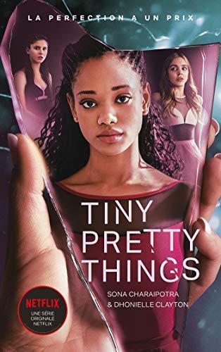 Tiny Pretty Things - édition tie-in - Le roman à l'origine de la série Netflix : La perfection a un prix (French Edition)