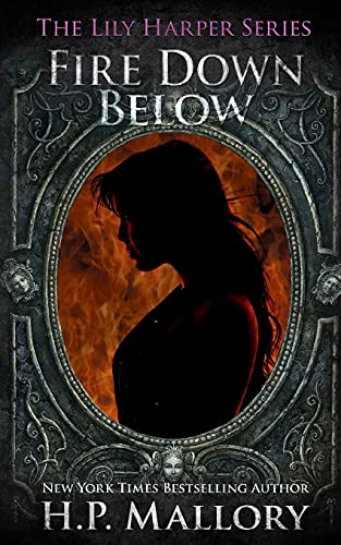 Fire Down Below: Epic Fantasy Romance (The Lily Harper Series, Band 11)
