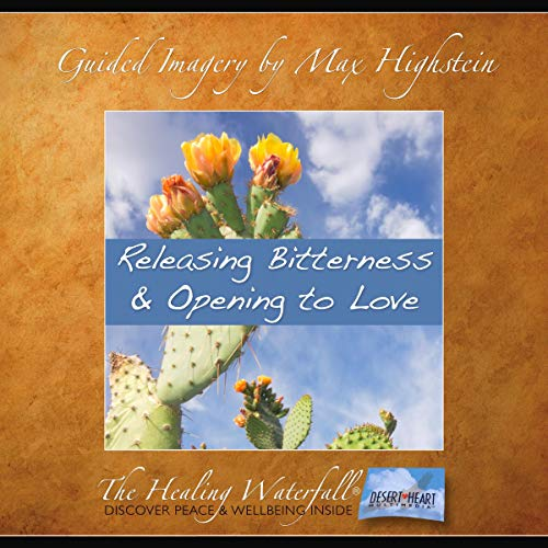 Releasing Bitterness & Opening to Love audiobook cover art
