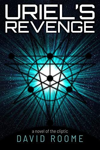 Uriels Revenge: A Sci-fi Horror Novel (The Cliptic Book 1) (English Edition)