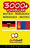 3000+ Deutsch - mongolisch mongolisch - Deutsch Vokabular - Gilad Soffer