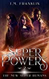 Super Powers: The New Super Humans, Book Two (English Edition)