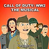 Call of Duty: WW2 the Musical (feat. Whitney Di Stefano)