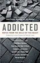 Addicted: Notes from the Belly of the Beast (December 21, 2006) Paperback