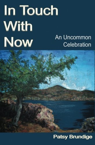 In Touch with Now: An Uncommon Celebration