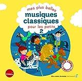 Mes plus belles musiques classiques pour les petits - Tome 2 - 1 livre + 1 CD de 54 min - De 3 à 6 ans