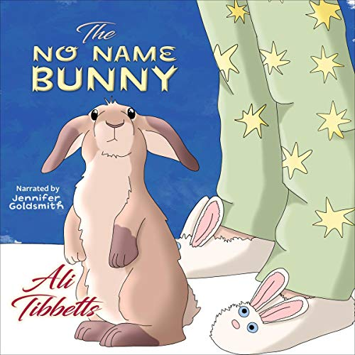 The No Name Bunny Audiobook By Ali Tibbetts cover art