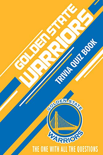 Golden State Warriors Trivia Quiz Book: The One With All The Questions (English Edition)