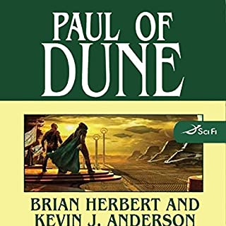 Paul of Dune                   Written by:                                                                                                                                 Brian Herbert,                                                                                        Kevin J. Anderson                               Narrated by:                                                                                                                                 Scott Brick                      Length: 18 hrs and 36 mins     5 ratings     Overall 5.0