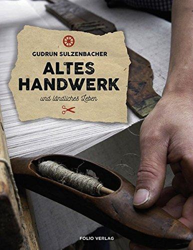 Altes Handwerk und ländlisches Leben