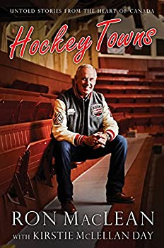 Hardcover Hockey Towns: Untold Stories from the Heart of Canada Book