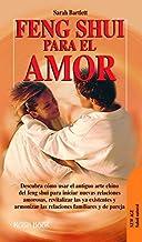 Feng shui para el amor: Encuentre la armonía y el equilibrio en su vida amorosa y sexual