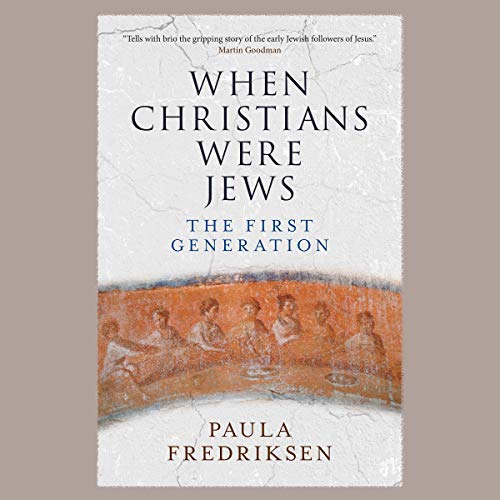 When Christians Were Jews audiobook cover art