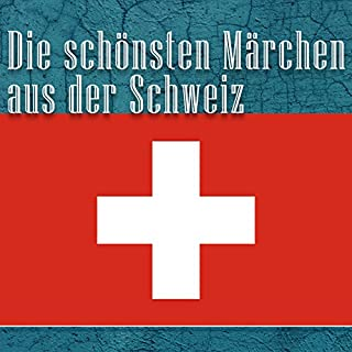 Die schönsten Märchen aus der Schweiz Titelbild