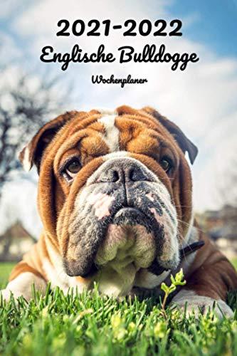 2021-2022 Englische Bulldogge Wochenplaner: 152 Seiten, DIN A5   2-Jahre Taschenkalender   26 Monate   Terminplaner   Tagebuch   Terminkalender   Organizer für Hundeliebhaber