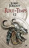 La roue du temps, tome 12 : Le seigneur du chaos (2/2) par Jordan