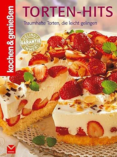 Torten-Hits: Traumhafte Torten, die leicht gelingen: Traumhafte Torten, die leicht gelingen / Kochen & genießen