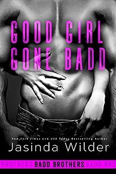 Good Girl Gone Badd (The Badd Brothers Book 4) by [Jasinda Wilder]