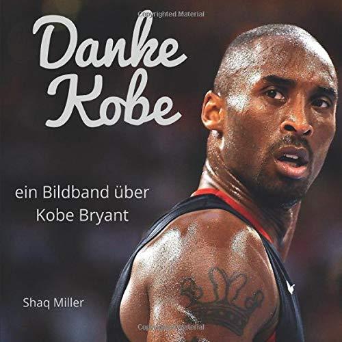 Danke Kobe: ein Bildband über Kobe Bryant
