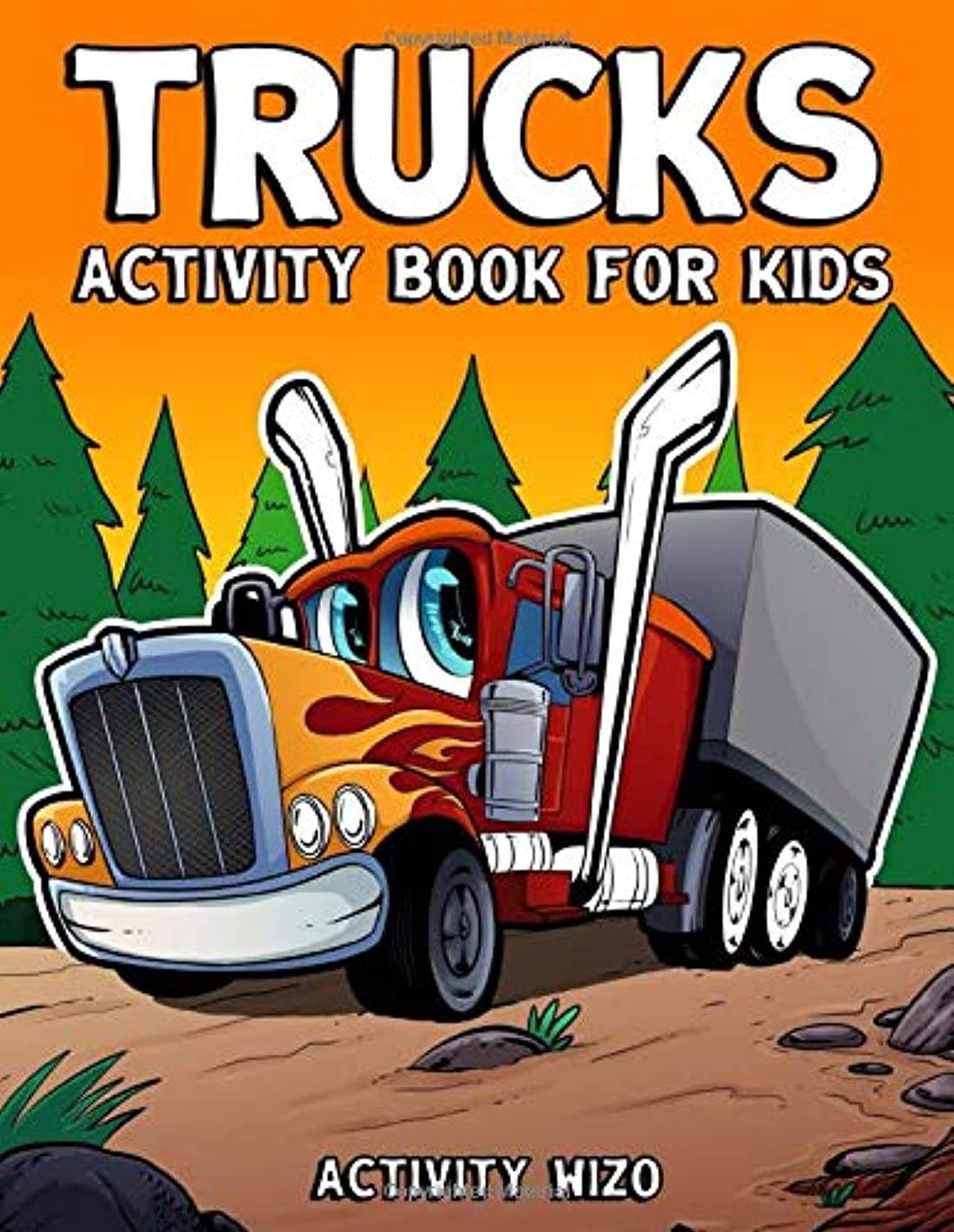 飼いならす意志スローTrucks Activity Book For Kids: Coloring, Dot to Dot, Mazes, and More for Ages 4-8 (Fun Activities for Kids)