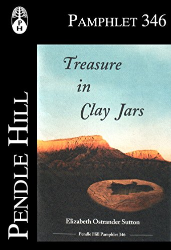 Treasure in Clay Jars (Pendle Hill Pamphlets Book 346) (English Edition)