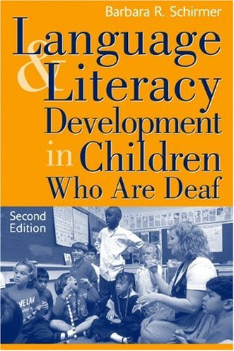 Language and Literacy Development in Children Who Are Deaf (2nd Edition)