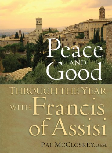 Peace and Good: Through the Year with Francis of Assis (English Edition)
