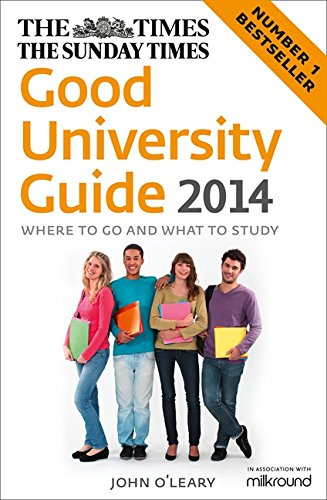Download The Times Good University Guide 2014: Where to go and what to Study 0007528132