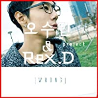 オ・スミン & Rex.D 1st Project Mini Album - Wrong (韓国盤)