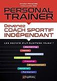 Personal Trainer: Devenez coach sportif indépendant (ENSEIGNEMENT ET) (French Edition)