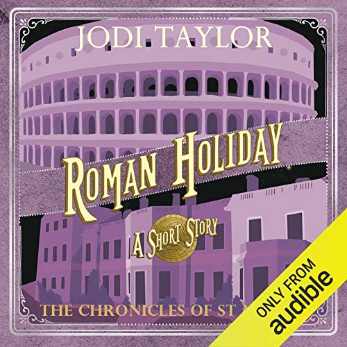 Roman Holiday     The Chronicles of St. Mary's              Written by:                                                                                                                                 Jodi Taylor                               Narrated by:                                                                                                                                 Zara Ramm                      Length: 1 hr and 12 mins     11 ratings     Overall 4.5