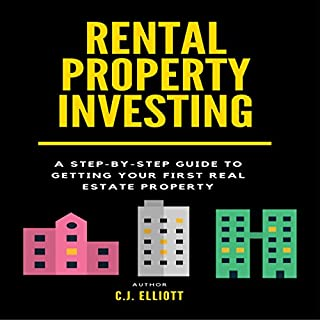 Rental Property Investing: A Step-by-Step Guide to Getting Your First Real Estate Property cover art