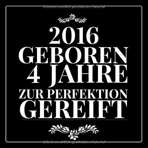 2016 Geboren 4 Jahre zur perfektion: Gästebuch zum Eintragen - schöne Geschenkidee für 4 Jahre,...