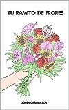Tu ramito de flores