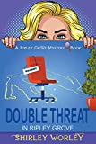 Double Threat In Ripley Grove (A Ripley Grove Mystery, Book 1): A Murder Mystery (The Ripley Grove Mystery)