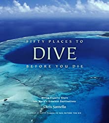 Best Scuba Diving Books Fifty Places to Dive Before you Die.
