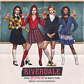 Riverdale: Special Episode - Heathers the Musical (Original Television Soundtrack)
